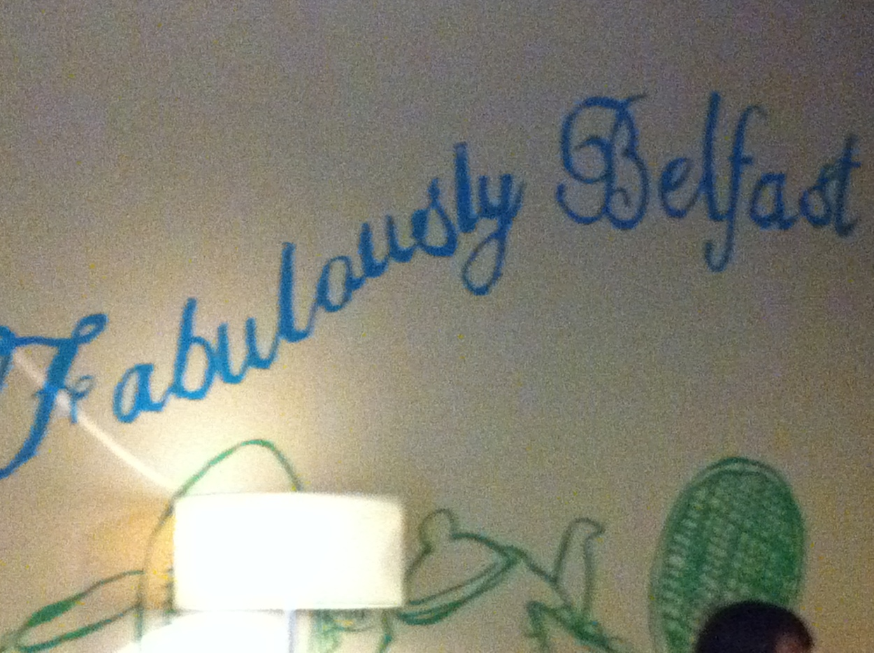 """""""Fabulously Belfast"""" on a coffee shop wall in Queen's Student Union"""