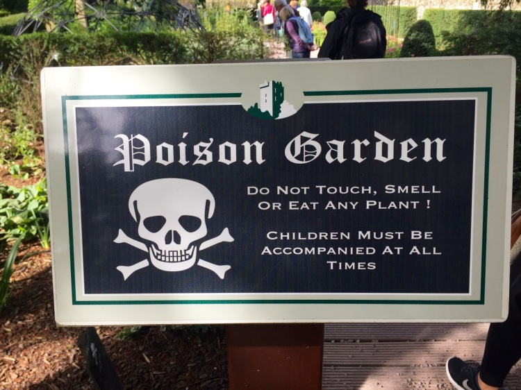 This sign greet, or warns, visitors at the entrance to the poison garden.